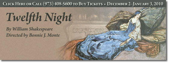 Twelfth Night. For more information call 973-408-5600.